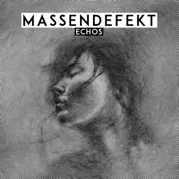 """Massendefekt: Neues Album """"Echos"""" am 26.2. erschienen"""