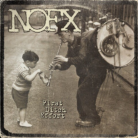 "NOFX mit neuem Album ""FIRST DITCH EFFORT"" und Video"