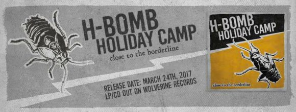 , H-Bomb Holiday Camp mit neuem Album 'Close to the Borderline'