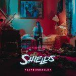 """SHIELDS – Musikvideo """"Black Dog"""" zum neuen """"Life In Exile"""" VÖ: 20.04."""